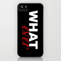 WHATever iPhone & iPod Case by Raunchy Ass Tees