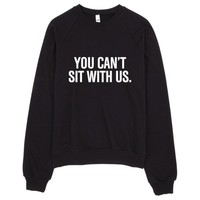 You Can Sit With Us Raglan Sweater Made in LA
