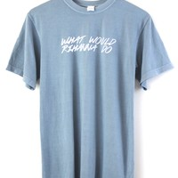 What Would Rihanna Do Oversized Graphic Unisex Tee