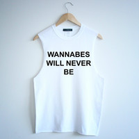 Wannabes Will Never Be