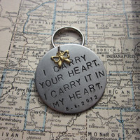 I Carry Your Heart - Metal Hand Stamped Key Chain