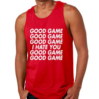 good game, I hate you Mens Jersey Tank
