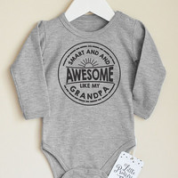 Smart And Awesome Like My Grandpa Baby Bodysuit. Newborn Baby Gift. Baby Shower Gift. Grandpa Baby Bodysuit. I Love My Grandpa Baby Clothes