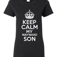 Keep Calm My Wayward Son Great Printed Graphic Keep Calm T Shirt Wayward Son Classic Printed Graphic T Shirt Ladies Mens Unisex Kids Sizes