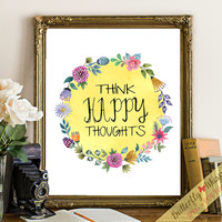 Think Happy Thoughts print wall print art print inspirational decor wall quote flower print inspirational positive thinking framed quote art