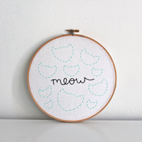 meow hand embroidered illustration in an 8 inch wooden hoop