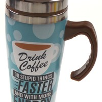 Coffee Mug Drink Do Stupid Things Faster Gift Insulated 16oz Travel Blue Dots