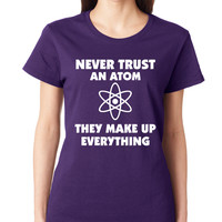 Never Trust An Atom They Make Up Everything Crewneck Tee