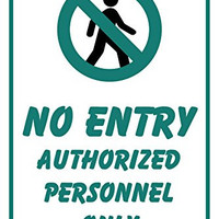 "No Entry Authorized Personnel Only 12""X18"" Aluminum/PVC Sign"