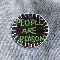 People Are Poison Hand Embroidered Patch or Brooch by RAD Boutique
