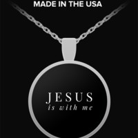 Jesus is with me - Round Necklace