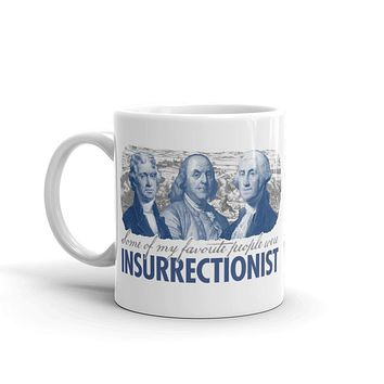 Some of My Favorite People Were Insurrectionist Mug