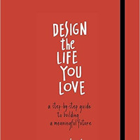 "Design the Life You Love: A Step-by-Step Guide to Building a Meaningful Future by Ayse Birsel - Plus Free ""Read Feminist Books"" Pen"