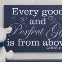 Every good and perfect gift comes from above James 1:17 - Christian Wall Art - Religious Nursery Wall Art / Room Decor - Baby Shower Gift.