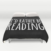 I'd Rather Be Reading - Inverted Duvet Cover by Bookwormboutique