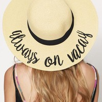 """Always on Vacay"" Beach Hat"