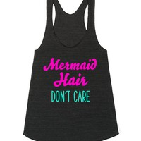 Mermaid Hair Don't Care | Racerback Tank | SKREENED