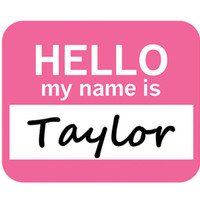 Taylor Hello My Name Is Mouse Pad - No. 1