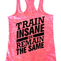 Train insane or remain the same -See Tank Color Options