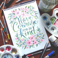 Have courage and be kind - Cinderella quote