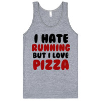I HATE RUNNING BUT I LOVE PIZZA