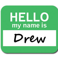 Drew Hello My Name Is Mouse Pad