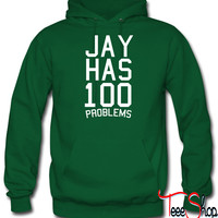 jay has 100 problems hoodie