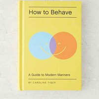 How To Behave By Caroline Tiger - Assorted One