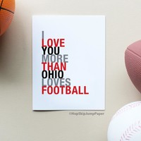 I Love You More Than Ohio Loves Football greeting card