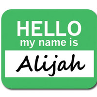 Alijah Hello My Name Is Mouse Pad