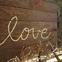 Distressed Wood Plank Handpainted Sign - Love, Valentine's Day, Shabby, Country, Western, Cottage, Rustic, Barn