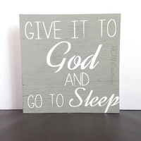 Give it to God Painted Wood Sign - Christian Sign - Wall Decor - Home Decor - Christian Decor