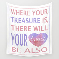 Where Your Treasure Is Wall Tapestry by Cute To Boot