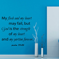 Psalm 73:26 Wall Decals Lord Wall Quotes God Is The Strength Verses Vinyl Sticker Home Decor Words Vinyl Wall Art Nursery Room Decor KG621