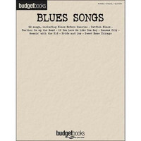 Blues Songs Budget Book - Piano/Vocal/Guitar Songbook