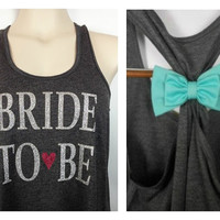 GLITTER Bride to Be Tank Top / Bride Tank Top / Bridal Party Tank Top / Bow Tank Top