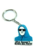 "Mean Girls ""She Doesn't Even Go Here"" Keychain-Accessories"