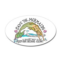 CafePress Save the Mermaids Sticker Oval - 3x5 Clear