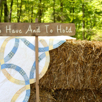 """Rustic Wooden Wedding Sign - """"To Have And To Hold"""""""