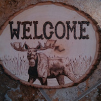 Wood burned Welcome sign with moose