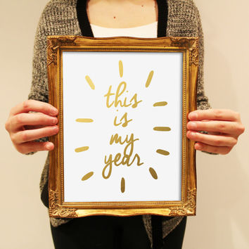 Limited Edition This is My Year Faux gold foil Motivational Print. Chic Home Decor. Inspirational Poster, Typography Wall Art. Quote Print.