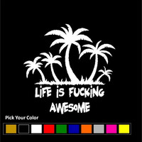 Life is Fucking Awesome Vinyl Car Decal/Sticker