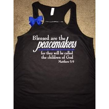 Blessed are the Peacemakers - Matthew 5:9 - Police - Police Wife Tank - Law Enforcement - Fitness Clothes - Ruffles with Love