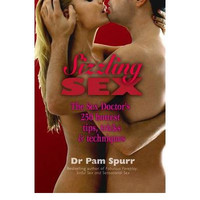 Sizzling Sex: The Sex Doctor's 250 Hottest Tips and Tricks