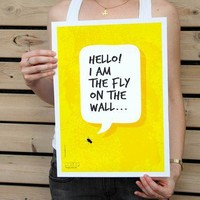 30 Off Hello I Am The Fly on the Wall Poster by petekdesign
