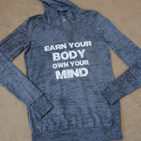 Earn Your Body Own Your Mind Size S2XL by strongconfidentYOU