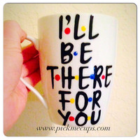 Ill be there for you mug How you doin- You're my lobster - glitter mug friends- funny valentines valentines day mug - youre my person mug- c
