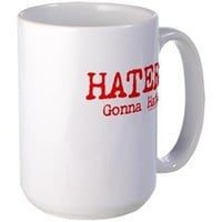 Haters Gonna Hate Mug> Haters Gonna Hate> Filthy Floyd's Nasty Tees
