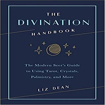 The Divination Handbook: The Modern Seer's Guide to Using Tarot, Crystals, Palmistry, and