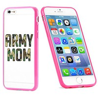 Popular Apple iPhone 6 or 6s Army Mom USA Military Gift for Teens TPU Bumper Case Cover Mobile Phone Accessories Hot Pink
